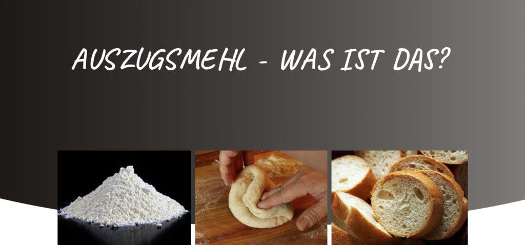 3 Bilder: Auszugsmehl, Teig aus Auszugsmehl, Brot aus Auszugsmehl