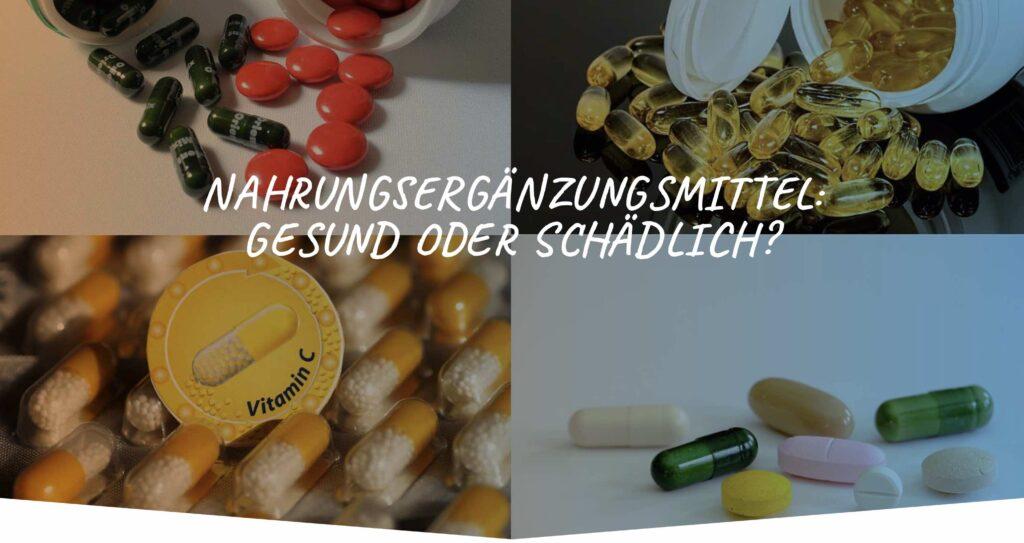Bild: Nahrungsergänzungsmittel - Gesund oder schädlich?